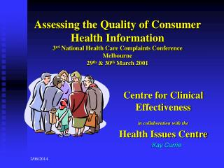 Assessing the Quality of Consumer Health Information 3rd National Health Care Complaints Conference Melbourne 29th  30th