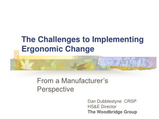 The Challenges to Implementing Ergonomic Change