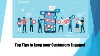 Top Tips to keep your Customers Engaged