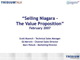 """Selling Niagara –  The Value Proposition"" February 2007"