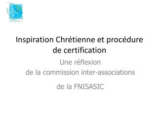 Inspiration Chr tienne et proc dure de certification
