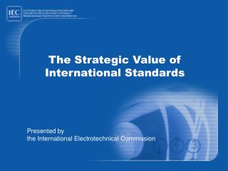The Strategic Value of International Standards