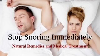 Stop Snoring Immediately: Natural Remedies and Medical Treatment