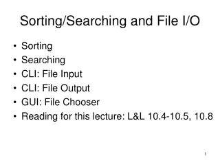 Sorting/Searching and File I/O