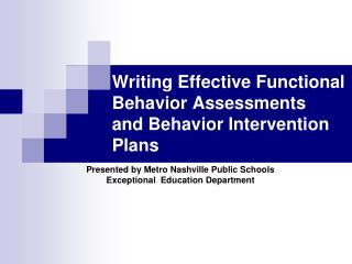 Writing Effective Functional Behavior Assessments  and Behavior Intervention  Plans