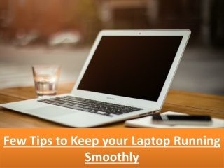Few Tips to Keep your Laptop Running Smoothly