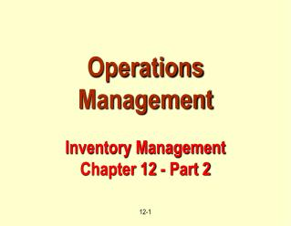 Operations Management Inventory Management Chapter 12 - Part 2
