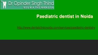 Paediatric dentist in Noida