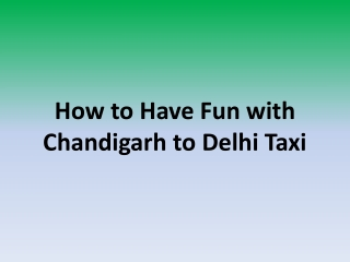 How to Have fun Chandigarh to Delhi Taxi