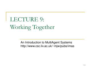 LECTURE 9:  Working Together