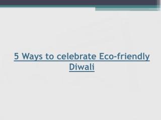5 Ways to celebrate Eco-friendly Diwali   Marwadi University