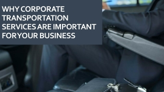 Why Corporate Transportation Services Are Important For Your Business
