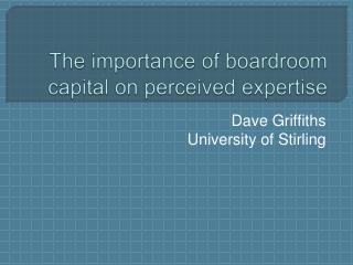 The importance of boardroom capital on perceived expertise