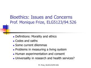Bioethics: Issues and Concerns Prof. Monique Frize, ELG5123/94.526