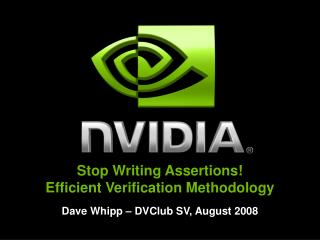 Stop Writing Assertions! Efficient Verification Methodology