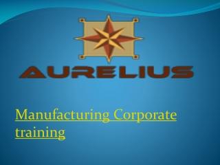Manufacturing corporate training