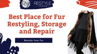 Look For Best Fur restyling, Storage and Fur Repair Services | Restyle Your Fur