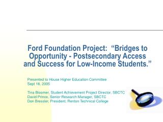 Ford Foundation Project:   Bridges to Opportunity - Postsecondary Access  and Success for Low-Income Students.