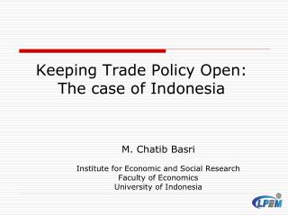 M. Chatib Basri  Institute for Economic and Social Research Faculty of Economics  University of Indonesia