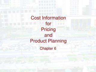 Cost Information for Pricing and Product Planning