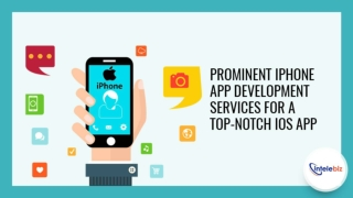 Prominent Iphone App Development Services For A Top-Notch Ios App