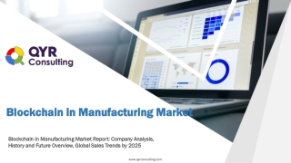 Blockchain in Manufacturing Market: Company Analysis, History and Future Overview