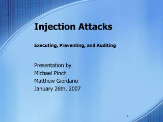 Injection Attacks Executing, Preventing, and Auditing