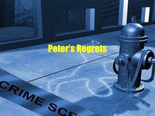 Peter's Regrets