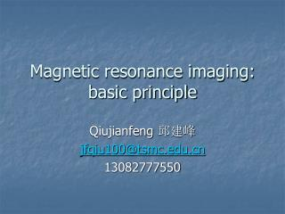 Magnetic resonance imaging: basic principle