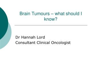 Brain Tumours – what should I know?