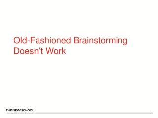 Old-Fashioned Brainstorming Doesn ' t Work