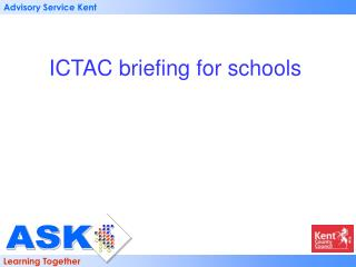 ICTAC briefing for schools