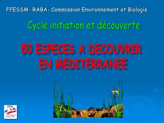 Cycle initiation et d couverte