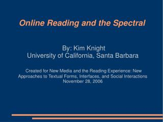 Online Reading and the Spectral