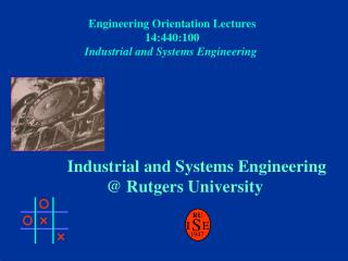 Industrial and Systems Engineering  	 @ Rutgers University
