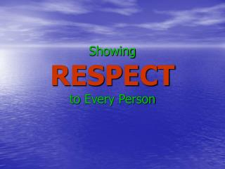Showing  RESPECT  to Every Person