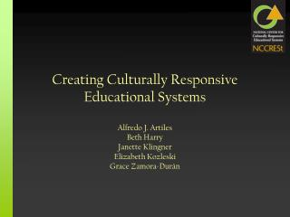 Creating Culturally Responsive Educational Systems
