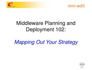 Middleware Planning and  Deployment 102: Mapping Out Your Strategy