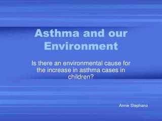 Asthma and our Environment