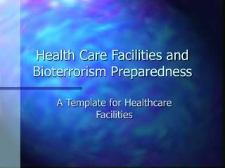 Health Care Facilities and Bioterrorism Preparedness