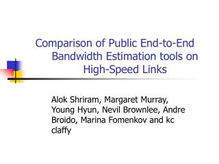 Comparison of Public End-to-End Bandwidth Estimation tools on High-Speed Links