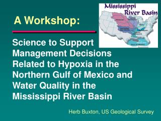 Science to Support Management Decisions Related to Hypoxia in the Northern Gulf of Mexico and Water Quality in the Missi