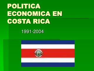 POLITICA ECONOMICA EN COSTA RICA