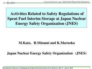 Activities Related to Safety Regulations of Spent Fuel Interim Storage at Japan Nuclear Energy Safety Organization (JNES