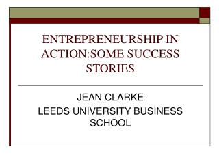 ENTREPRENEURSHIP IN ACTION:SOME SUCCESS STORIES