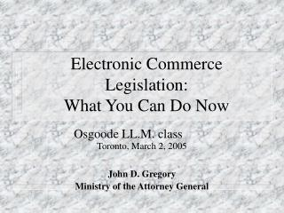 Electronic Commerce Legislation: What You Can Do Now