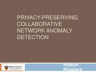Privacy-preserving collaborative network anomaly detection