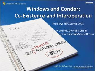 Windows and Condor: Co-Existence and Interoperation