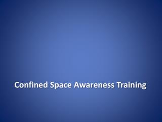 Confined Space Awareness Training