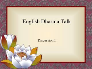 English Dharma Talk Discussion I